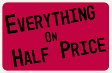 The best offer you'll get today: Everything on half price!